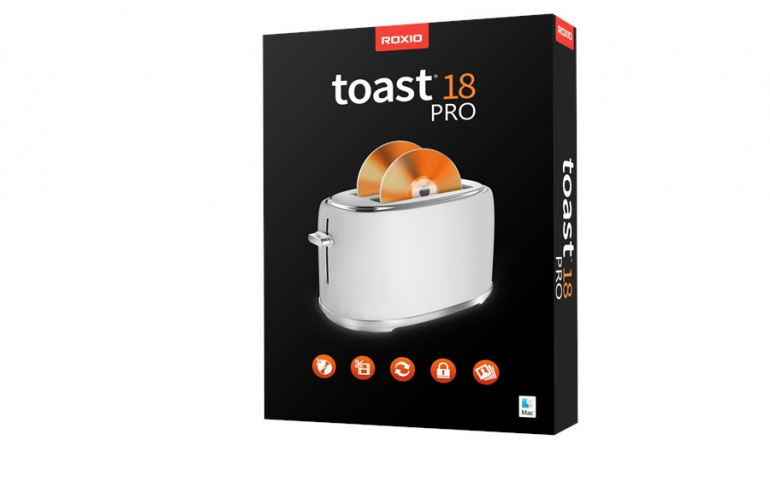 Roxio Toast 18 Digital Toolkit Released for Mac